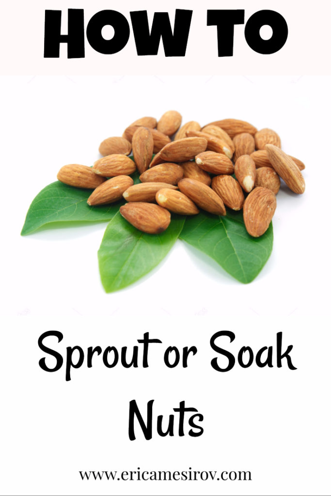 How to make nuts healthy by soaking or sprouting them - sprout nuts/ soak nuts/ sprout almonds/ soak almonds/ sprout cashews/ soak cashews/ phytic acid nuts/ healthy nuts/ prepare nuts/ healthy to eat nuts
