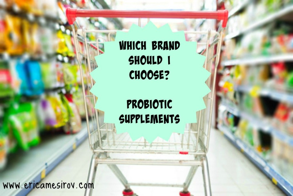 Which Brand Should I Choose?  Probiotics!