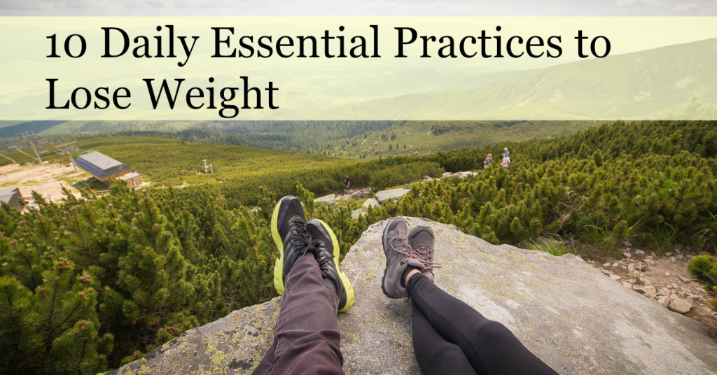 10 Daily Practices for Health & Weight Loss