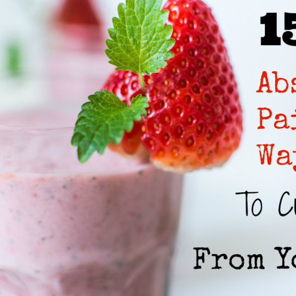 15 Absolutely Painless Way to Cut Sugar From the Diet