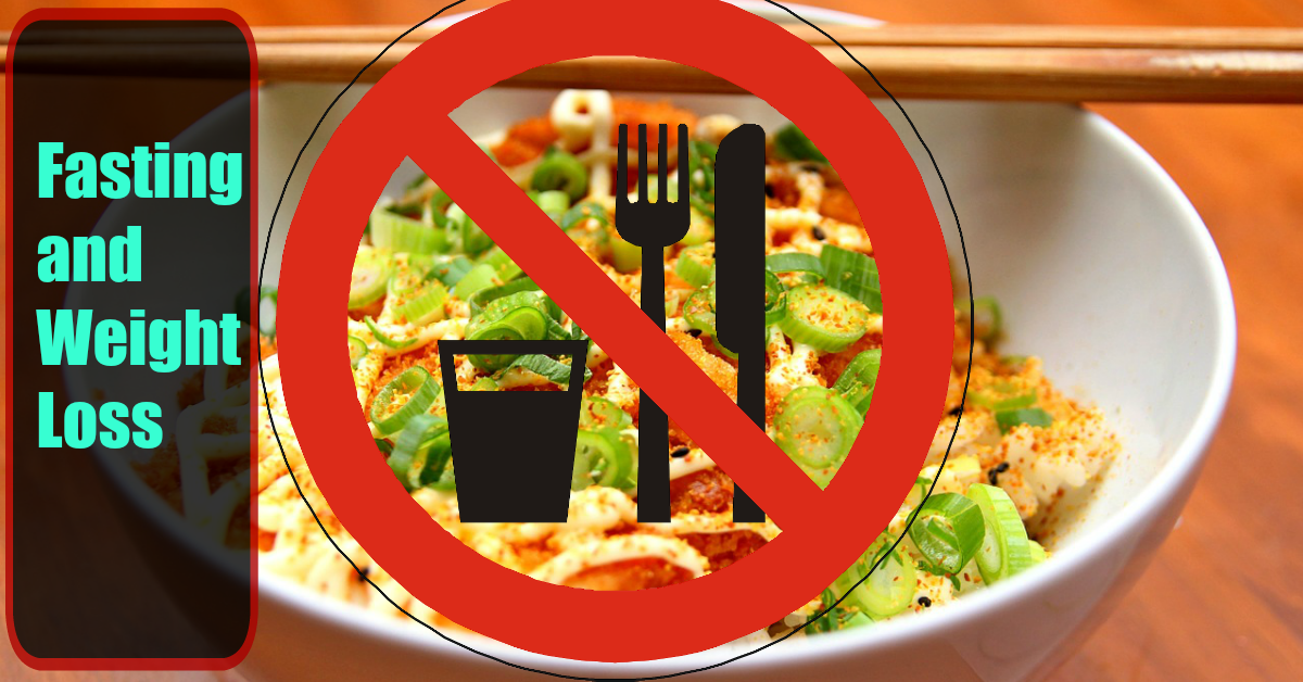 The Dangers with Fasting and Weight-Loss