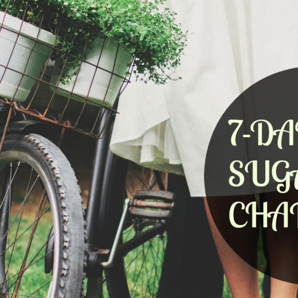 The 7-Day (Skinny & Sexy) No Sugar Challenge