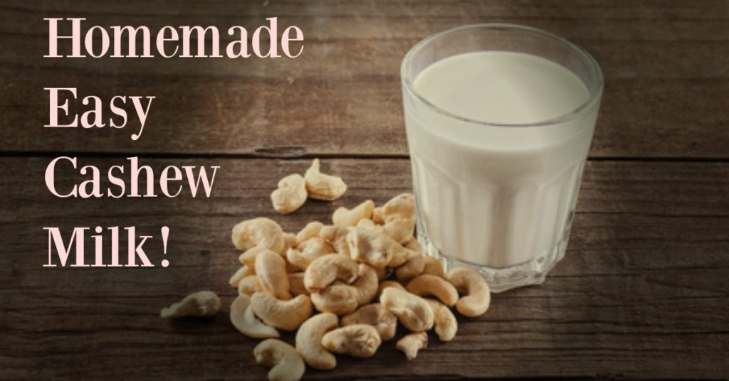Cashew Milk: The Easy Homemade Way!