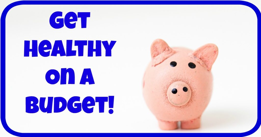 5 Ways to Get Healthy on a Tight Budget
