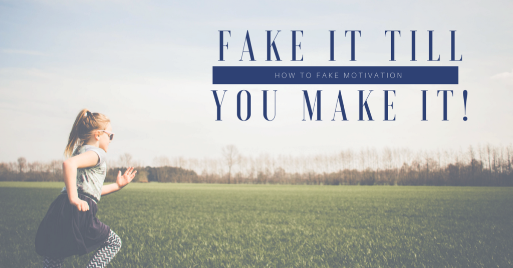 fake motivation