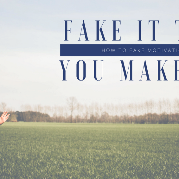 "How You Can ""Fake"" Your Way To Achieving Your Goals!"