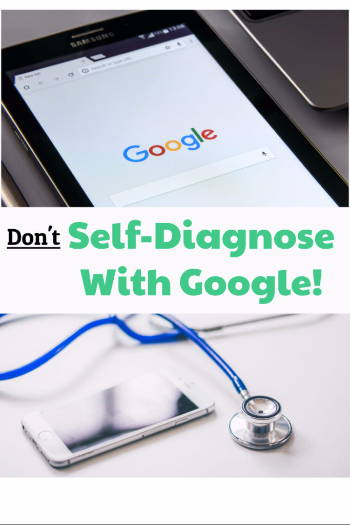don't self-diagnose with google