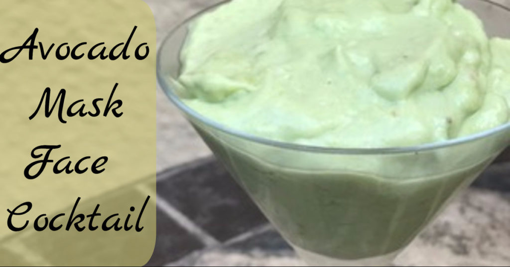 Avocado Mask Face Cocktail (Make This!)