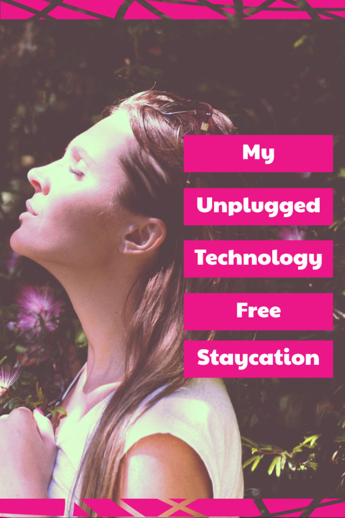 my unplugged, technology-free staycation. Tips to turn off and tune in. vacation/staycation/relaxation/technology-free/ unwind/ long-weekend/
