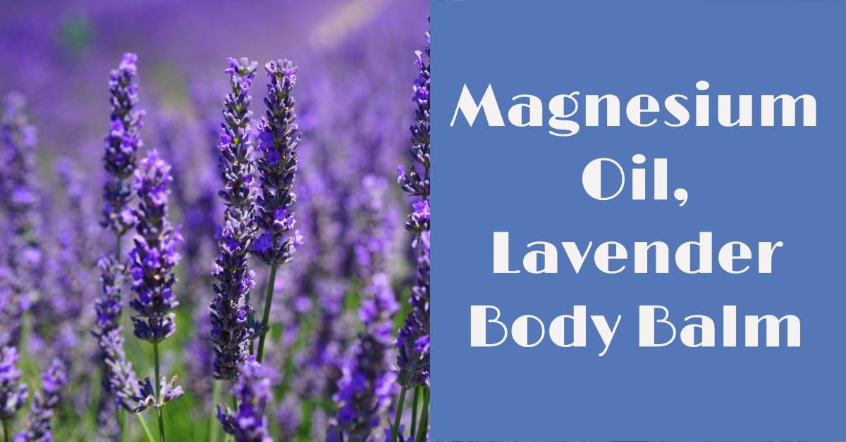 magnesium oil lavender body balm
