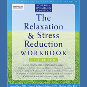 The Relaxation & Stress Reduction Workbook -