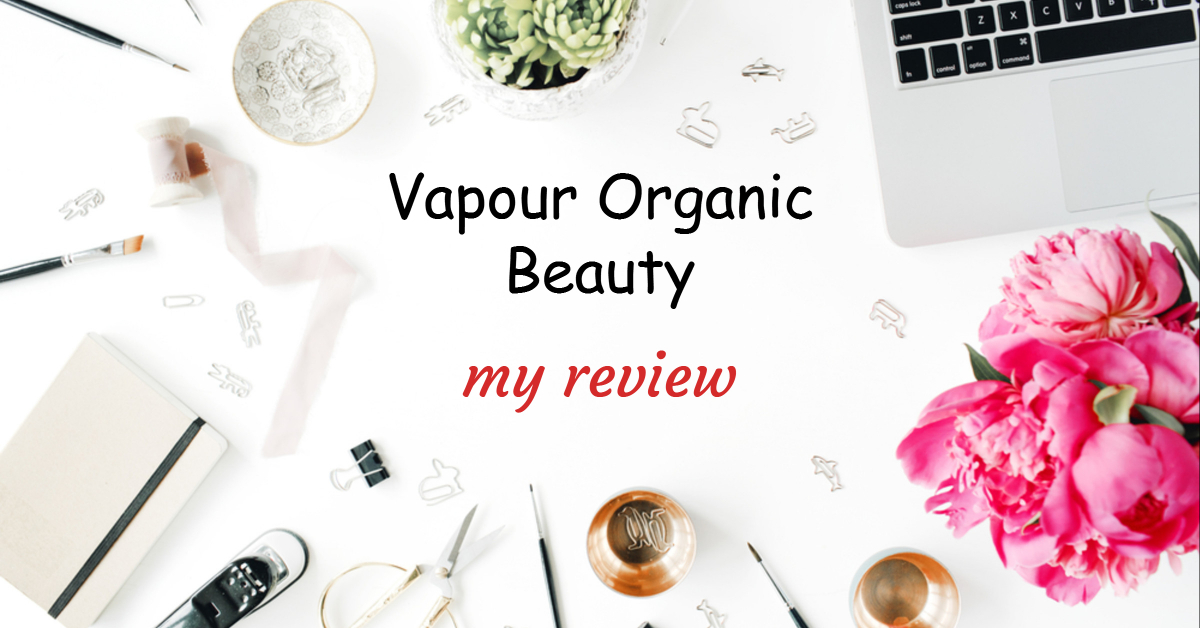 Vapour Organic Beauty_ My Review
