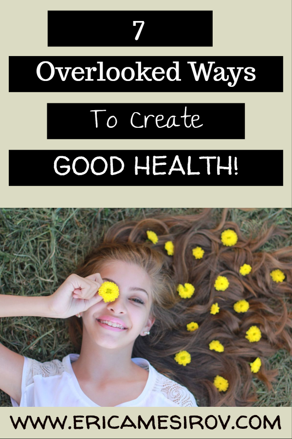 overlooked ways to create good health (health tips/ joint pain/ importance of eye exams/ can't lose weight/ don't feel well/ still not healthy/ wake up groggy/ should i go to dentist/ avoid getting sick/ avoid feeling burnt-out/ live better/ improve your life)