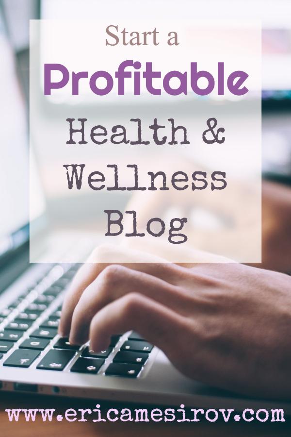 Start a profitable health & wellness blog (become a blog/start a health blog/ be a diet blogger/ fitness blogger/ alternative health blog/ write about fitness/ write about health/ beginner blogging tips/ how to start a new blog/ newbie blogging tips)