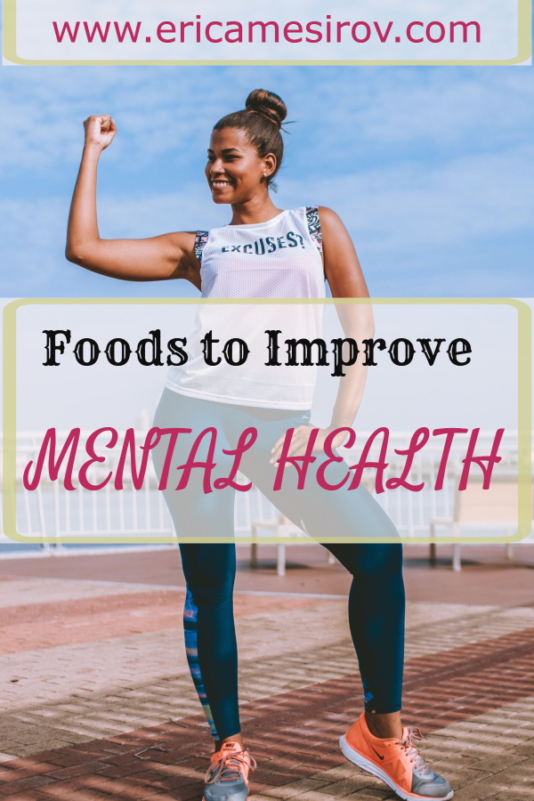 Foods to improve mental health (heal depression/ increase joy/ boost happiness/ mental health tips/ diet and mood/ foods make you depressed/ mental health awareness/ depression hope/ mental health matters/ holistic healing)