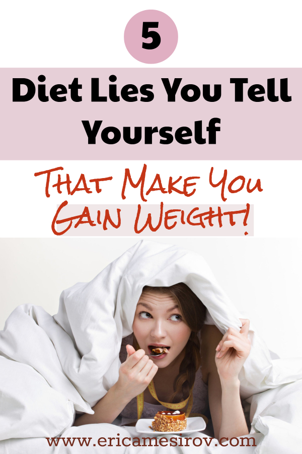 These diet lies and excuses will make you gain weight